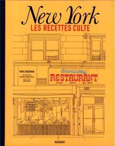 New-York les recettes cultes Marc Grossman 23,75e